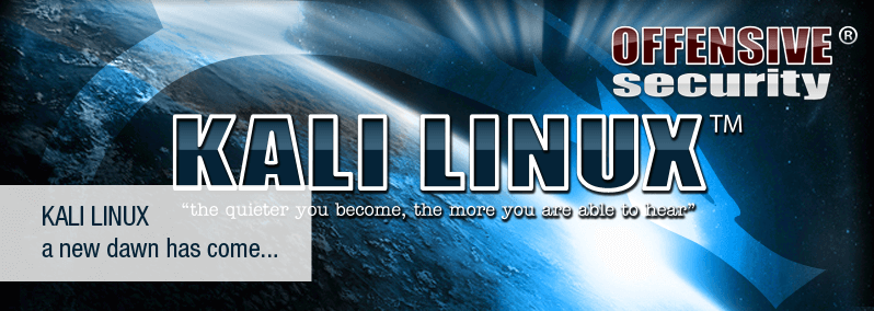 Kali Linux a new dawn has come...