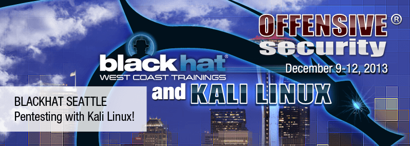 BlackHat Seattle, Pentesting with Kali Linux!