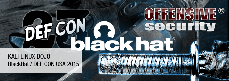 Offsec BlackHat Kali Dojo and Defcon 2015